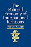 Robert Gilpin: The Political Economy of International Relations