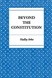 Hadley Arkes: Beyond the Constitution