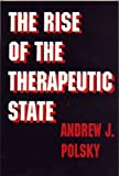 Polsky, Andrew J.: The Rise of the Therapeutic State