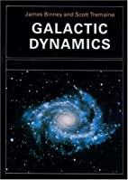 Galactic Dynamics by James Binney