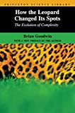 Goodwin, Brian: How the Leopard Changed Its Spots - the Evolution of Complexity