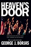 Borjas, George J.: Heaven's Door: Immigration Policy and the American Economy
