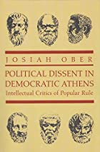 Political Dissent in Democratic Athens:…