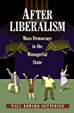 Gottfried, Paul Edward: After Liberalism: Mass Democracy in the Managerial State