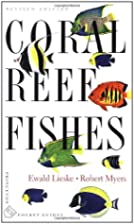Coral Reef Fishes: Indo-Pacific and…