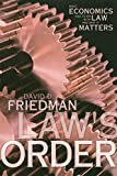 Friedman, David D.: Law's Order: What Economics Has to Do with Law and Why It Matters