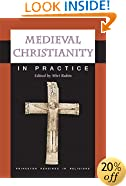 Medieval Christianity in Practice (Princeton Readings in Religions)