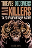 William Agosta: Thieves, Deceivers, and Killers: Tales of Chemistry in Nature