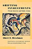 Hirschman, Albert O.: Shifting Involvements: Private Interest and Public Action