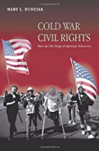 Cold War Civil Rights: Race and the Image of…