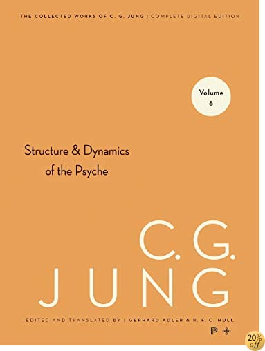 The Structure and Dynamics of the Psyche (Collected Works of C.G. Jung, Volume 8)