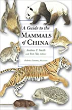 A Guide to the Mammals of China by Andrew T.…