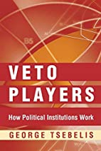 Veto Players: How Political Institutions…
