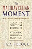 Pocock, J. G.: Machiavellian Moment Florentine Political Thought
