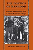 Herzfeld, Michael: The Poetics of Manhood: Contest and Identity in a Cretan Mountain Village