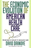 Dranove, David: The Economic Evolution of American Health Care: From Marcus Welby to Managed Care