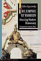 Empire of Fashion: Dressing Modern Democracy…