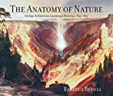 Bedell, Rebecca: The Anatomy of Nature: Geology and American Landscape Painting, 1825-1875