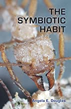 The Symbiotic Habit by Angela E. Douglas
