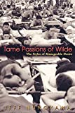 Nunokawa, Jeff: Tame Passions of Wilde: The Styles of Manageable Desire