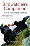 Leahy, Christopher W.: The Birdwatcher&#39;s Companion to North American Birdlife
