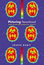 Picturing Personhood: Brain Scans and…