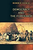 Bonnie Honig: Democracy and the Foreigner