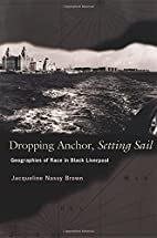 Dropping Anchor, Setting Sail: Geographies…