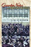 Scherer, F. M.: Quarter Notes and Bank Notes: The Economics of Music Composition in the Eighteenth and Nineteenth Centuries