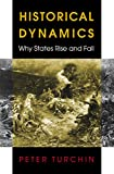 Turchin, Peter: Historical Dynamics: Why States Rise and Fall