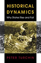 Historical Dynamics: Why States Rise and…