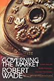 Wade, Robert: Governing the Market: Economic Theory and the Role of Government in East Asian Industrialization