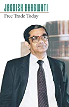 Free Trade Today by Jagdish Bhagwati