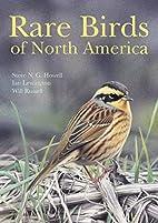 Rare Birds of North America by Steve N. G.…