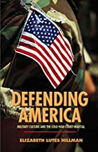 Defending America: Military Culture and the…
