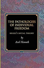 The Pathologies of Individual Freedom:…