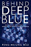 Feng-Hsiung Hsu: Behind Deep Blue: Building the Computer that Defeated the World Chess Champion