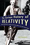 Eisenstaedt, Jean: The Curious History of Relativity: How Einstein's Theory of Gravity Was Lost and Found Again