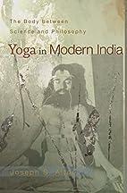 Yoga in Modern India: The Body between…
