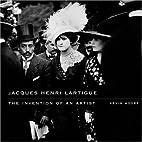 Jacques Henri Lartigue: The Invention of an…