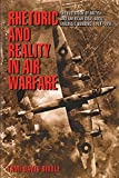 Biddle, Tami Davis: Rhetoric And Reality In Air Warfare: The Evolution Of British And American Ideas About Strategic Bombing, 1914-1945