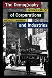 Hannan, Michael T.: The Demography Of Corporations And Industries