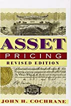 Asset Pricing by John H. Cochrane