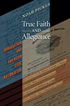 True faith and allegiance : immigration and…
