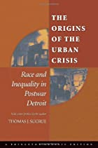 The Origins of the Urban Crisis: Race and…