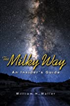 The Milky Way: An Insider's Guide by…