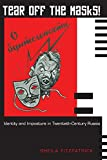 Fitzpatrick, Sheila: Tear Off the Masks!: Identity and Imposture in Twentieth-Century Russia
