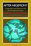 Keohane, Robert O.: After Hegemony: Cooperation And Discord In The World Political Economy