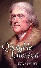 The Quotable Jefferson by Thomas Jefferson