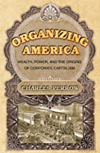 Organizing America: Wealth, Power, and the…